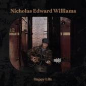 Nicholas Edward Williams - Happy Life