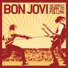 Bon Jovi - We Weren't Born to Follow Grafik