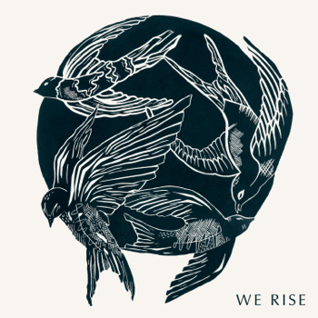 We Rise Cageless Birds album songs, reviews, credits