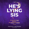 Stephan Labossiere - He's Lying Sis: Uncover the Truth Behind His Words and Actions, Volume 1 (Unabridged)  artwork