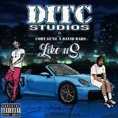 DITC STUDIOS - Like Us (feat. Cory Gunz & David Bars)