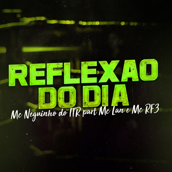 Reflexão do Dia (feat. MC Lan & MC RF3) - Single