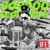 ÌFÉ - VOODOO ECONOMICS (WolfMan)