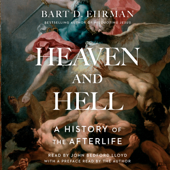 Heaven and Hell (Unabridged) - Bart D. Ehrman Cover Art