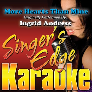 Singer's Edge Karaoke - More Hearts Than Mine (Originally Performed By Ingrid Andress) [Instrumental]