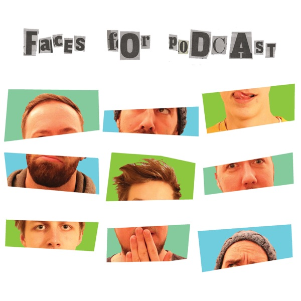 Faces for Podcast