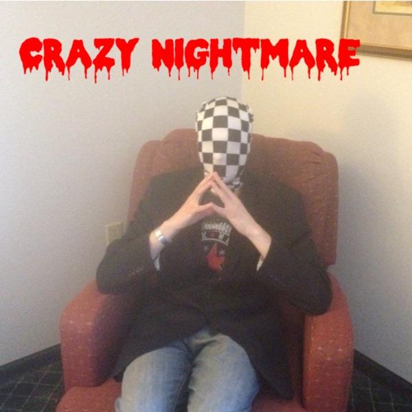 Crazy Nightmare