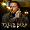 Only Truck In Town Tyler Farr