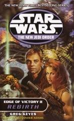 Star Wars: The New Jedi Order: Edge of Victory II: Rebirth (Abridged)