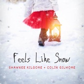 Shawnee Kilgore and Colin Gilmore - Feels Like Snow