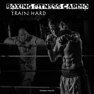 Various Artists - Boxing Fitness Cardio Train Hard
