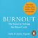 Emily Nagoski & Amelia Nagoski - Burnout: The Secret to Solving the Stress Cycle (Unabridged)