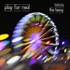 Play for Real feat The Heavy EP