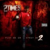 2 Times - All I Rap About