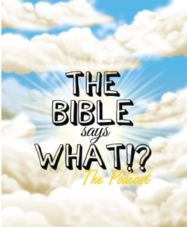 The Bible Says What!?: Episode 37: Trust with Dr  Phil on
