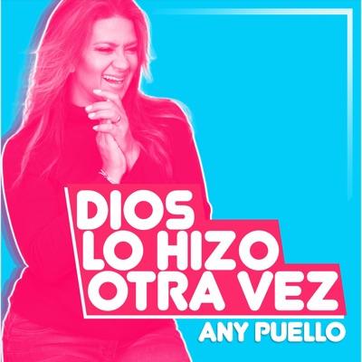 Dios Lo Hizo Otra Vez - Single - Any Puello