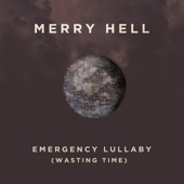 Merry Hell - Emergency Lullaby (Wasting Time)