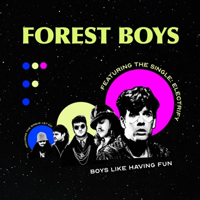 Forest Boys – Boys Like Having Fun