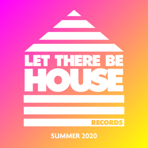 Various Artists - Let There Be House Summer 2020
