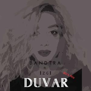 Bandtra - Duvar (80's Mix) [feat. İzgi]