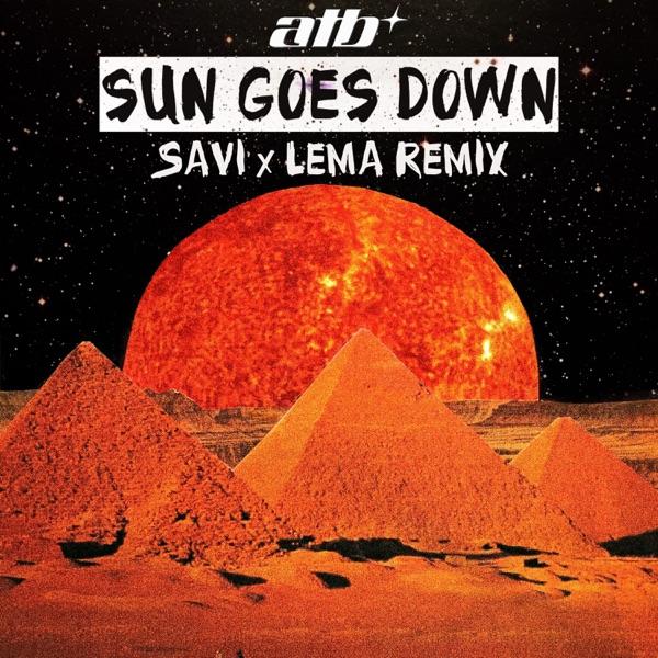 Sun Goes Down (Savi x Lema Remix) - Single