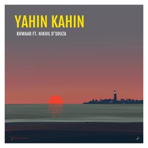Khwaab - Yahin Kahin feat. Nikhil D'Souza