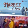 Mareez-E-Ishq (Reload Version)