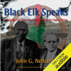 John G. Neihardt - Black Elk Speaks: Being the Life Story of a Holy Man of the Oglala Sioux, The Premier Edition (Unabridged)  artwork