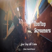 Rooftop Screamers - Your Day Will Come
