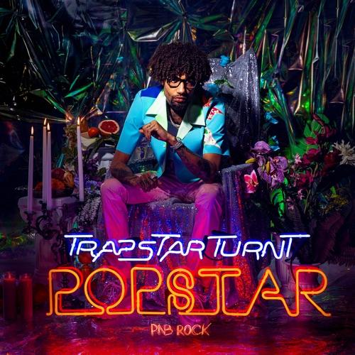 PnB Rock - TrapStar Turnt PopStar