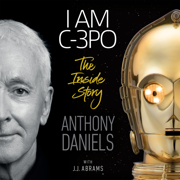 I Am C-3PO: The Inside Story (Unabridged)
