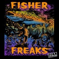 Freaks - FISHER