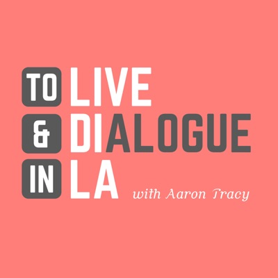 To Live & Dialogue in LA