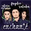 Enchanté (feat. Alina Eremia & Raluka) - Single, Faydee