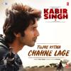 """Tujhe Kitna Chahne Lage (From """"Kabir Singh"""") - Arijit Singh & Mithoon"""