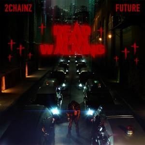 2 CHAINZ feat FUTURE - Dead Man Walking Chords and Lyrics