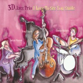 3D Jazz Trio - I Love to See You Smile