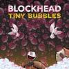 Tiny Bubbles - Single, Blockhead