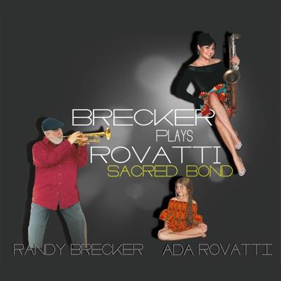 Brecker Plays Rovatti - Sacred Bond - Randy Brecker