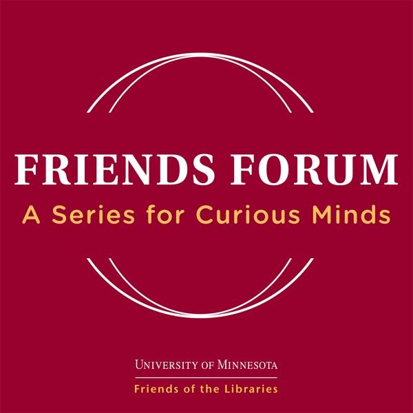 Friends Forum: A Series for Curious Minds