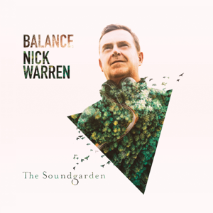 Nick Warren - Balance presents the Soundgarden (Mixed Version)