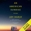 Joy Harjo - An American Sunrise: Poems (Unabridged)  artwork