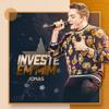 Investe Em Mim - Jonas Esticado mp3