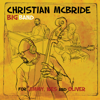 Christian McBride Big Band - For Jimmy, Wes and Oliver  artwork