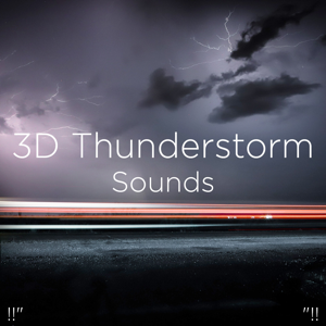 "Thunderstorm Sound Bank & Thunderstorm Sleep - !!"" 3d Thunderstorm Sounds ""!!"