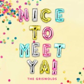 The Griswolds - NICE TO MEET YA!