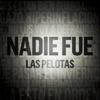 Las Pelotas - Nadie Fue ilustración