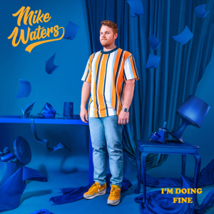 Mike Waters - I'm Doing Fine