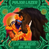 Major Lazer;Marcus Mumford - Lay Your Head On Me