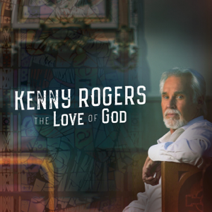 Kenny Rogers - The Love of God (Deluxe Edition)